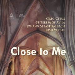 Close to Me by St. Teresa of Avila
