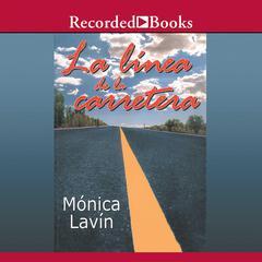 La Linea de la Carretera by Mónica Lavín