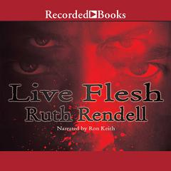 Live Flesh by Ruth Rendell