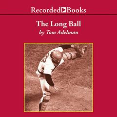 The Long Ball by Tom Adelman
