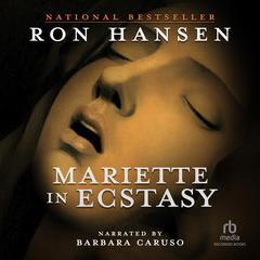 Mariette in Ecstasy by Ron Hansen