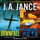 Downfall + Random Acts by J. A. Jance