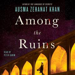 Among the Ruins by Ausma Zehanat Khan