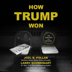 How Trump Won by Joel B. Pollak