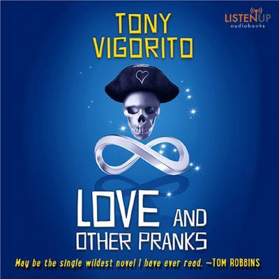 Love and Other Pranks by Tony Vigorito