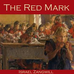 The Red Mark by Israel Zangwill
