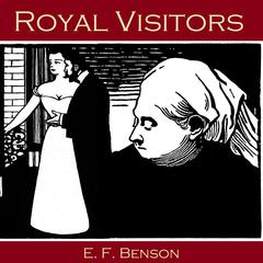 Royal Visitors by E. F. Benson