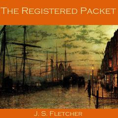 The Registered Packet by J. S. Fletcher