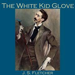 The White Kid Glove by J. S. Fletcher