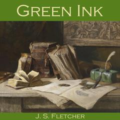 Green Ink by J. S. Fletcher