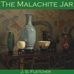 The Malachite Jar by J. S. Fletcher