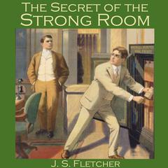 The Secret of the Strong Room by J. S. Fletcher