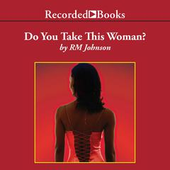 Do You Take This Woman by R. M. Johnson