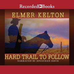 Hard Trail to Follow by Elmer Kelton