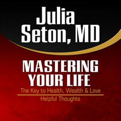 Mastering Your Life by Julia Seton