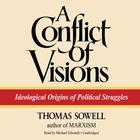A Conflict of Visions by Thomas Sowell