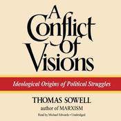 A Conflict of Visions by  Thomas Sowell audiobook