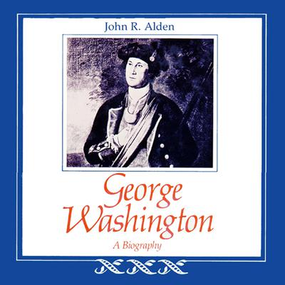 George Washington by John R. Alden audiobook