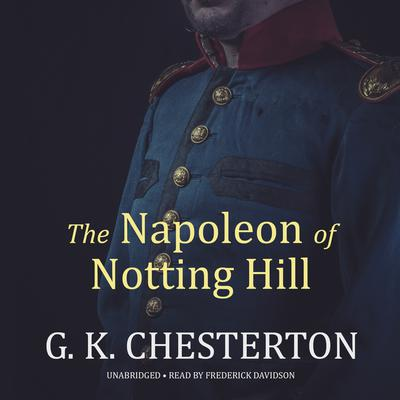 The Napoleon of Notting Hill by G. K. Chesterton audiobook