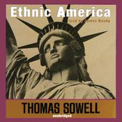 Ethnic America by  Thomas Sowell audiobook