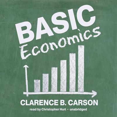 Basic Economics by Clarence B. Carson audiobook
