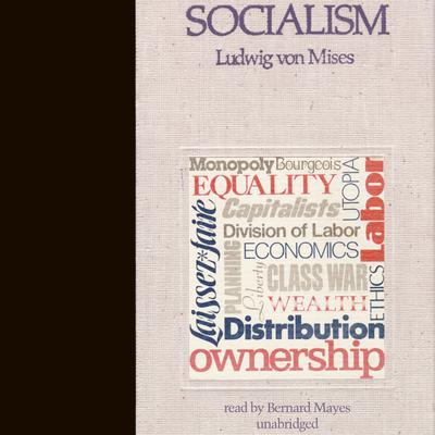 Socialism by Ludwig von Mises audiobook