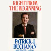 Right from the Beginning by  Patrick J. Buchanan audiobook