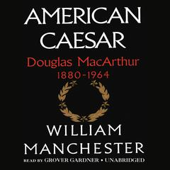 American Caesar by William Manchester audiobook