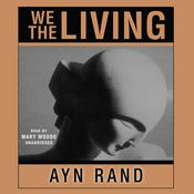 We the Living by  Ayn Rand audiobook