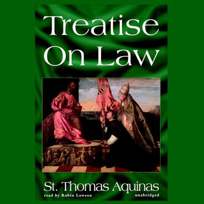 Treatise on Law by Thomas Aquinas audiobook