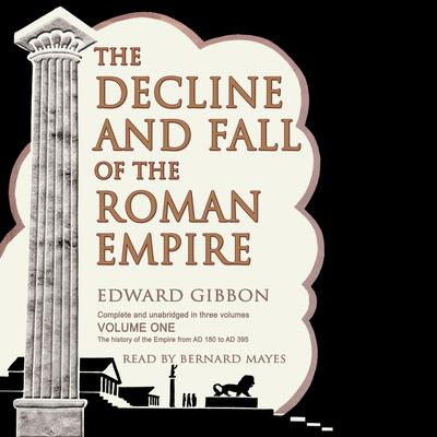 The Decline and Fall of the Roman Empire, Vol. I by Edward Gibbon audiobook