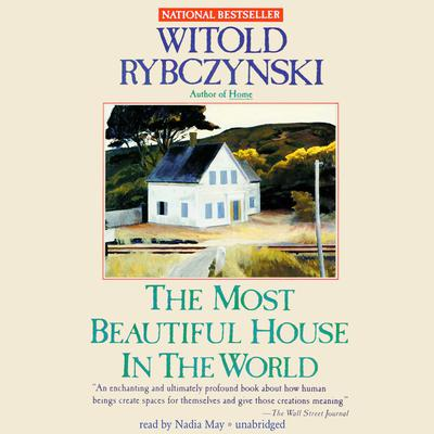 The Most Beautiful House in the World by Witold Rybczynski audiobook