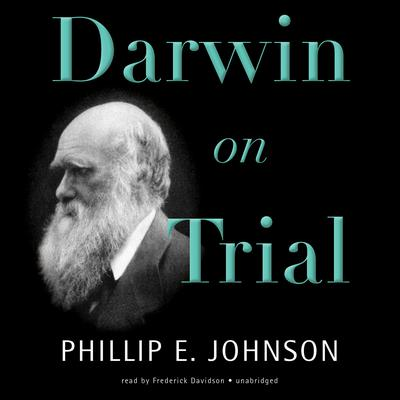 Darwin on Trial by Phillip E. Johnson audiobook