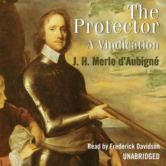 The Protector by Jean-Henri Merle d'Aubigné
