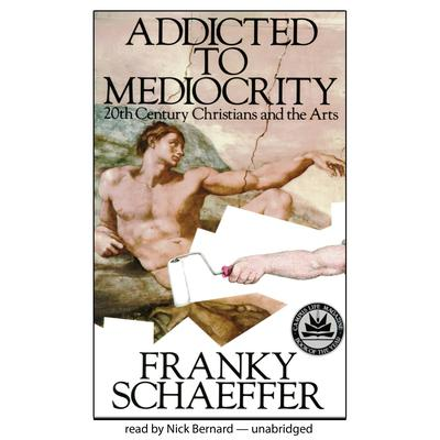 Addicted to Mediocrity by Francis A. Schaeffer audiobook