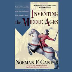 Inventing the Middle Ages by Norman F. Cantor audiobook