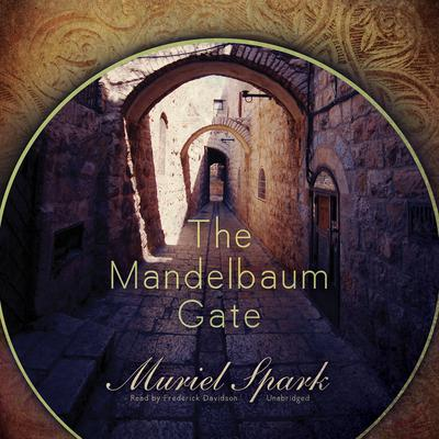 The Mandelbaum Gate by Muriel Spark audiobook
