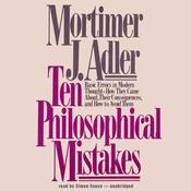 Ten Philosophical Mistakes by  Mortimer J. Adler audiobook