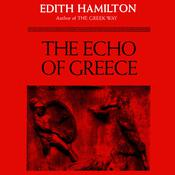 The Echo of Greece by  Edith Hamilton audiobook