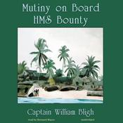 Mutiny on Board HMS <i>Bounty</i> by  William Bligh audiobook