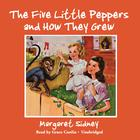 The Five Little Peppers and How They Grew by Margaret Sidney