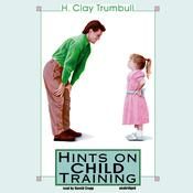 Hints on Child Training by  H. Clay Trumbull audiobook