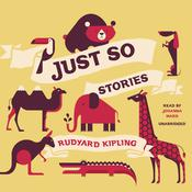 Just So Stories by  Rudyard Kipling audiobook