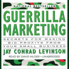 Guerrilla Marketing by Jay Conrad Levinson