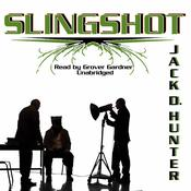 Slingshot by  Jack D. Hunter audiobook