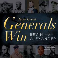 How Great Generals Win by Bevin Alexander audiobook
