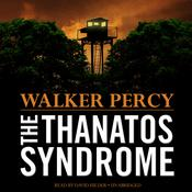 The Thanatos Syndrome by  Walker Percy audiobook