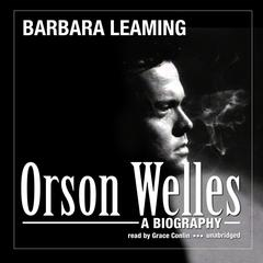 Orson Welles by Barbara Leaming audiobook