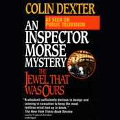 The Jewel That Was Ours by  Colin Dexter audiobook