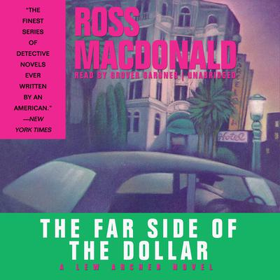 The Far Side of the Dollar by Ross Macdonald audiobook